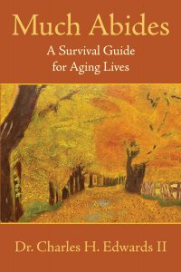 Much Abides: A Survival Guide for Aging Lives